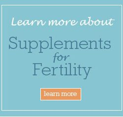 Supplements for Fertility